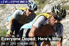 Everyone Doped; Here's Why