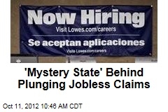 'Mystery State' Behind Plunging Jobless Claims