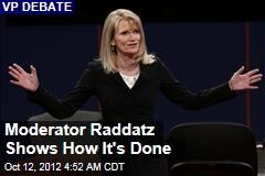 Martha Raddatz's Tough Moderating Wins Praise