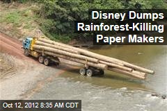 Disney Dumps Rainforest-Killing Paper Makers