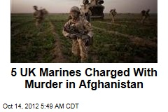 5 UK Marines Charged With Murder in Afghanistan