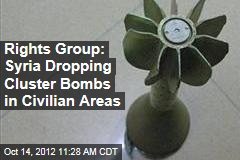 Rights Group: Syria Dropping Cluster Bombs in Civilian Areas