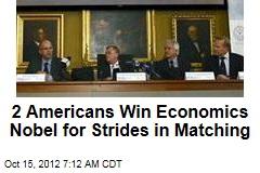 Nobel Economics Prize Goes to 2 Americans