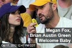 Megan Fox, Brian Austin Green Welcome Baby