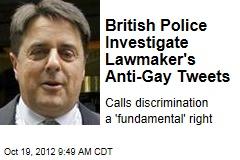British Police Investigate Lawmaker's Anti-Gay Tweets