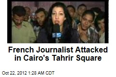 French Journalist Attacked in Cairo's Tahrir Square