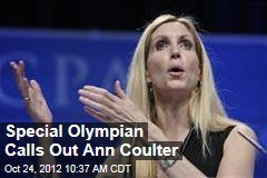 Special Olympian Calls Out Ann Coulter