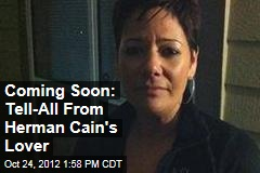 Coming Soon: Tell-All From Herman Cain's Lover