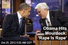 Obama Hits Mourdock: 'Rape Is Rape'
