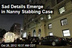 Sad Details Emerge in Nanny Stabbing Case