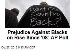Prejudice Against Blacks on Rise Since '08: AP Poll