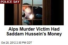 Alps Murder Victim Had Saddam Hussein's Money
