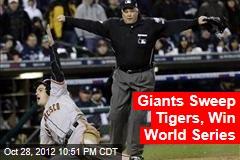 Giants Sweep Tigers, Win World Series