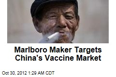 Marlboro Maker Targets China's Vaccine Market