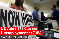 US Adds 171K Jobs; Unemployment at 7.9%
