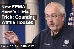 New FEMA Head's Little Trick: Counting Waffle Houses