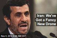 Iran: We've Got a Fancy New Drone