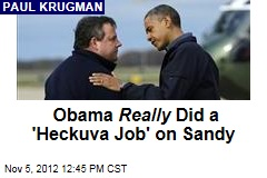 Obama Really Did a 'Heckuva Job' on Sandy