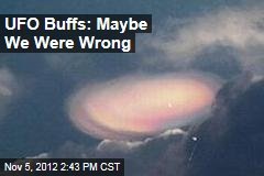 UFO Buffs: Maybe We Were Wrong