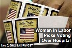 Woman in Labor Picks Voting Over Hospital