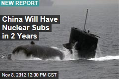 China Will Have Nuclear Subs in 2 Years