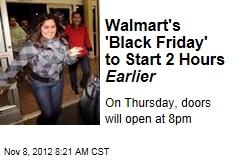 Walmart's 'Black Friday' to Start 2 Hours Earlier