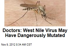 Doctors: West Nile Virus May Have Dangerously Mutated