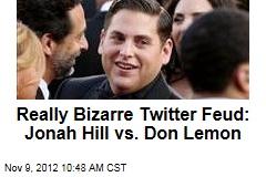 Really Bizarre Twitter Feud: Jonah Hill vs. Don Lemon