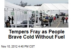 Tempers Fray as People Brave Cold Without Fuel