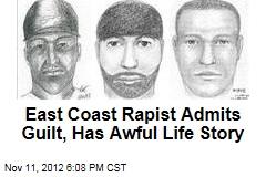 East Coast Rapist Admits Guilt, Has Awful Life Story