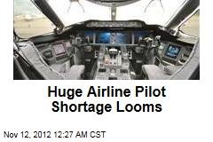 Huge Airline Pilot Shortage Looms