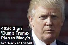 465K Sign Plea to Macy's: 'Dump Trump'