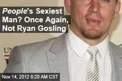 People 's Sexiest Man? Once Again, Not Ryan Gosling