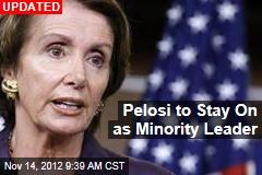 Pelosi Will Stay as Minority Leader: Report