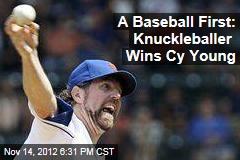 A Baseball First: Knuckleballer Wins Cy Young