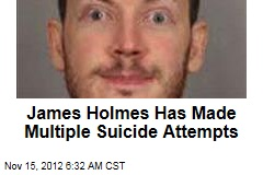 James Holmes Has Made Multiple Suicide Attempts