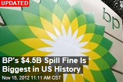 BP Spill Fine Will Be History's Biggest