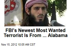 FBI's Newest Most Wanted Terrorist Is From ... Alabama