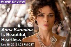 Anna Karenina Is Beautiful, Heartless