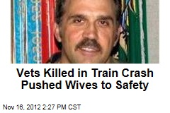 Vets Killed in Train Crash Pushed Wives to Safety