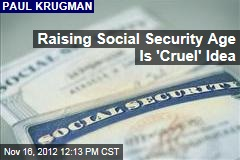 Raising Social Security Age Is 'Cruel' Idea