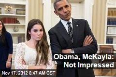 Obama, McKayla: Not Impressed