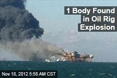 1 Body Found in Oil Rig Explosion
