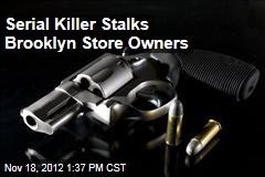 Serial Killer Stalks Brooklyn Store Owners