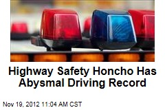 Highway Safety Honcho Has Abysmal Driving Record