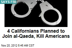 4 Californians Planned to Join al-Qaeda, Kill Americans