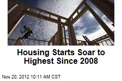 Housing Starts Soar to Highest Since 2008