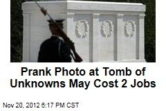 Prank Photo at Tomb of Unknowns May Cost 2 Jobs