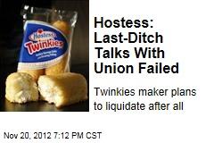 Hostess: Last-Ditch Talks With Union Failed