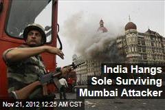 India Hangs Sole Surviving Mumbai Attacker